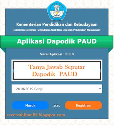 rekan Operator Sekolah ataupun Bunda PAUD Tanya Jawab Seputar Dapodik PAUD 2018/2019