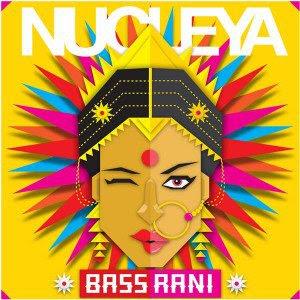 Bass Rani – Nucleya (2016)