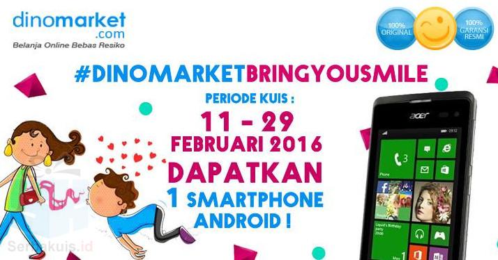 Kuis Bring You Smile Dinomarket Berhadiah Android