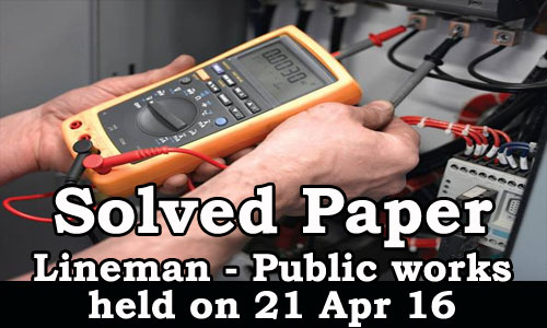 Kerala PSC - Solved Paper Lineman - Public Works (Electrical Wing) held on 21 Apr 2016