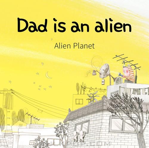 Alien Planet – Dad Is An Alien – Single