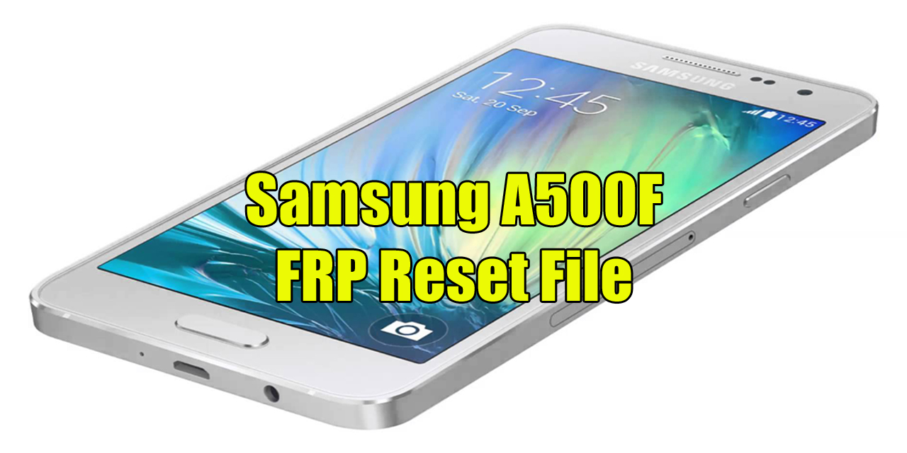 Samsung A500F FRP RESET FILE