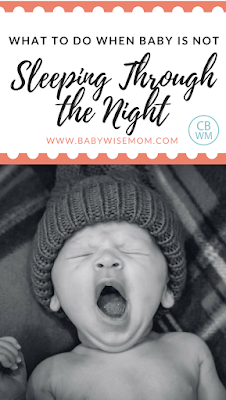 What to Do When Your Babywise Baby is Not Sleeping Through the Night