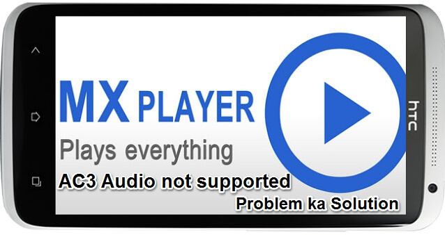 Mx Player Ke ac3 Audio Not supported Problem Ka Solution kaise kare