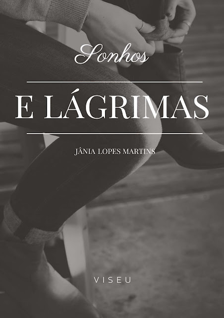 Sonhos e lágrimas - Jânia Lopes Martins