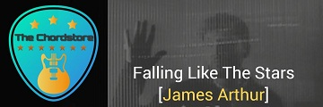 FALLING LIKE THE STARS Guitar Chords Accurate by | James Arthur