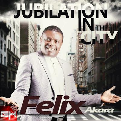 Music: Felix Akara – Jubilation In The City
