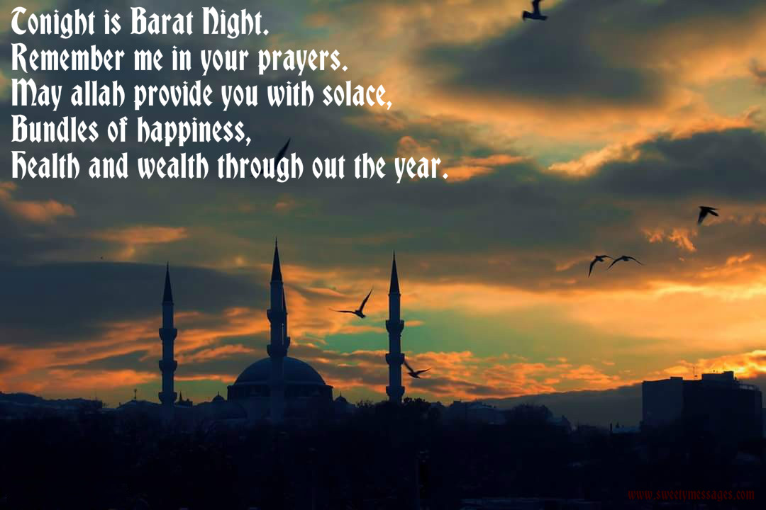 Barat messages lailatul barat messages shab e barat messages tonight is barat night remember me in ur prayers may allah provide u with solace bundles of happiness health nd wealth through out the year m4hsunfo