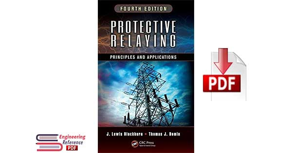 Protective Relaying Principles and Applications 4th Edition By J Lewis Blackburn and Thomas J Domin