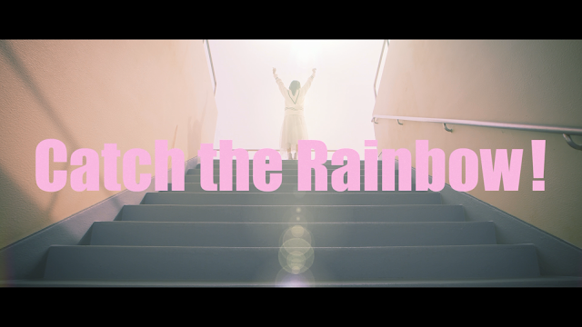Catch the Rainbow! MV 1