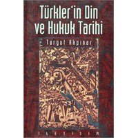 Turgut Akpınar - Türkler'in Din Ve Hukuk Tarihi