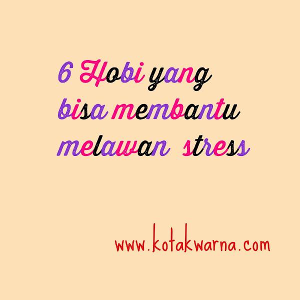 6 hobi yang bisa membantu melawan stress