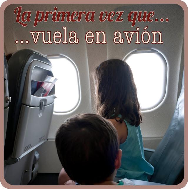 La primera vez que mis hijos volaron en avión