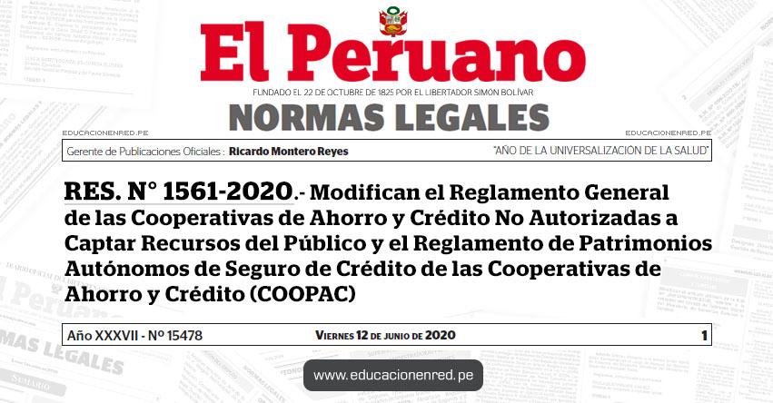 RES. N° 1561-2020.- Modifican el Reglamento General de las Cooperativas de Ahorro y Crédito No Autorizadas a Captar Recursos del Público y el Reglamento de Patrimonios Autónomos de Seguro de Crédito de las Cooperativas de Ahorro y Crédito (COOPAC)