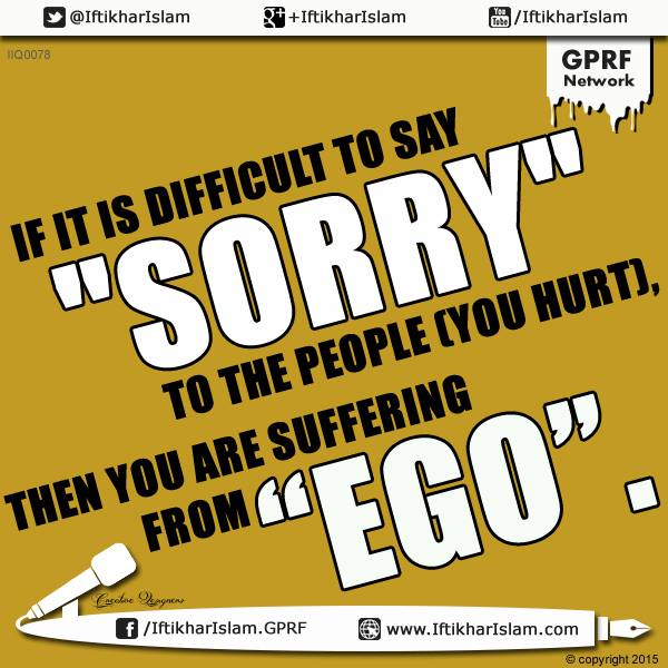 """If it is difficult to say 'sorry' to the people (you hurt), then you are suffering from """"EGO"""""""