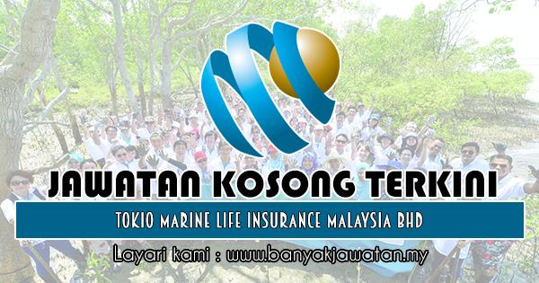 Jawatan Kosong 2018 di Tokio Marine Life Insurance Malaysia Bhd