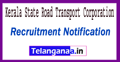 Kerala State Road Transport Corporation Recruitment Notification 2017