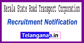 Kerala State Road Transport Corporation Recruitment Notification 2017 Last Date 31-07-2017