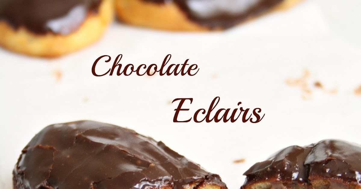 Home Style and Cuisine: Chocolate Eclairs