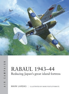 Rabaul 1943–44: Reducing Japan's great island fortress