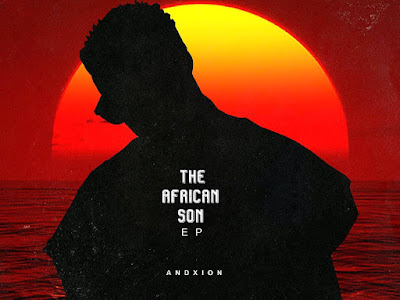 DOWNLOAD EP: Andxion - The African Son EP || @Andrewjimmy1