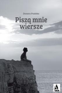 """""""Piszą mnie wiersze"""" Danuta Pasieka"""
