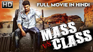 Mass V/s Class 2018 Hindi Dubbed HDRip | 720p | 480p | Watch Online and Download