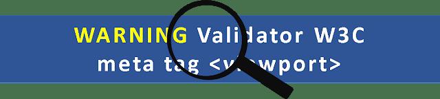 WARNING Validator W3C meta tag viewport
