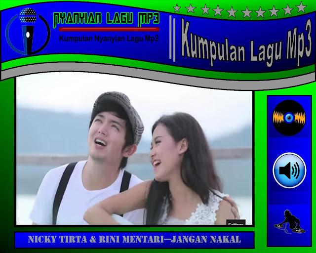 Lagu Nicky Tirta dan Rini Mentari Jangan Nakal Mp3