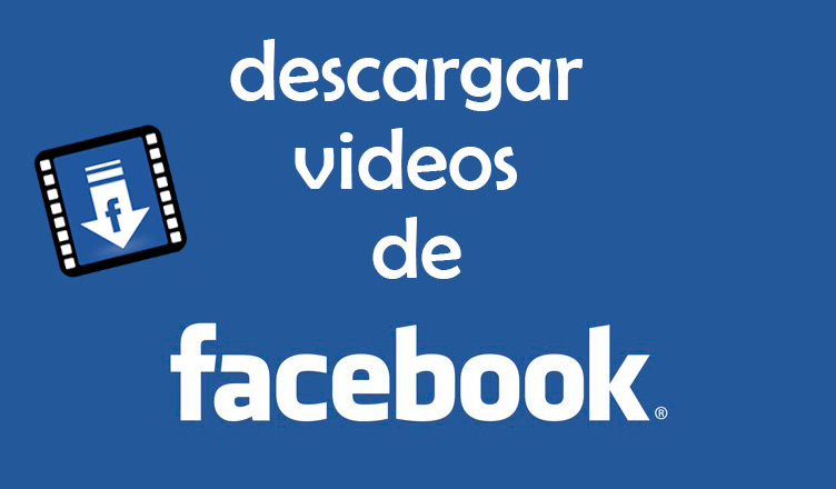 Descargar videos de Facebook sin programas