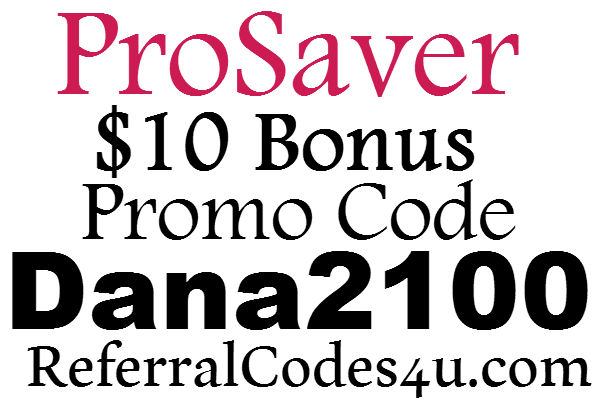 ProSaver Promo Code, $10 ProSaver Sign up Bonus, ProSaver App Refer A Friend 2016-2017