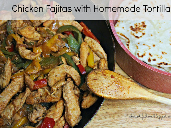 Easy Chicken Fajitas with Homemade Tortilla