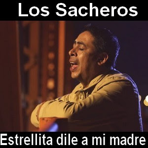 Los Sacheros - Estrellita dile a mi madre