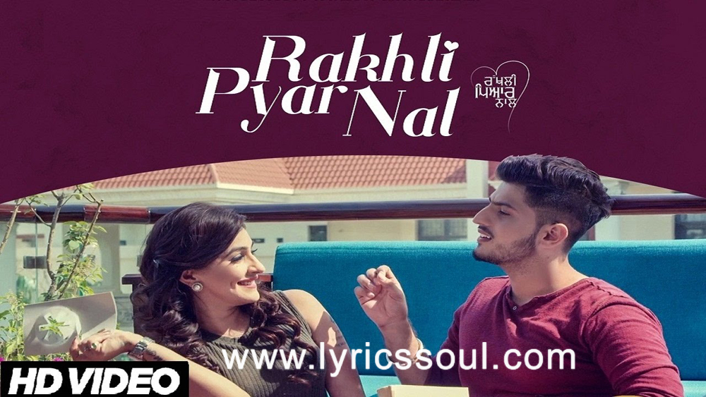 The Rakhli Pyar Naal lyrics from '', The song has been sung by Gurnam Bhullar, , . featuring , , , . The music has been composed by Mix Singh, , . The lyrics of Rakhli Pyar Naal has been penned by Vicky Dhaliwal