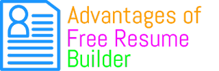 Advantages of Free Resume Builder