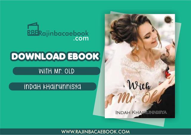 Download Novel With Mr. Old by Indah Khairunnisya Pdf