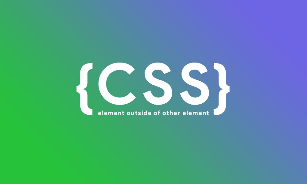 CSS Untuk Elemen Yang Berada Di Luar Elemen Lain