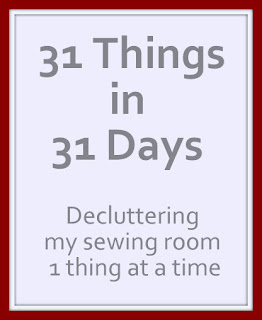 31 Things in 31 Days - A Sewing Room Decluttering Challenge