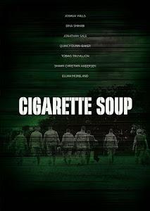 Cigarette Soup Poster