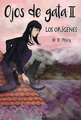 Ojos de gata: Los orígenes - M. N. Mera