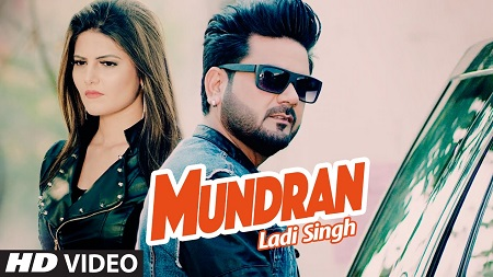 MUNDRAN New Music Video LADI SINGH LATEST PUNJABI SONG 2016