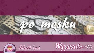 http://sklepikgosi.blogspot.com/2017/07/wyzwanie-10-po-mesku.html