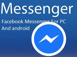 FACEBOOK MESSENGER FOR PC+ANDROID APK LATEST VERSION  FREE DOWNLOAD