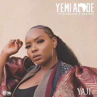 MUSIC: Yemi Alade ft. Slimcase, Brainee – Yaji (mp3)