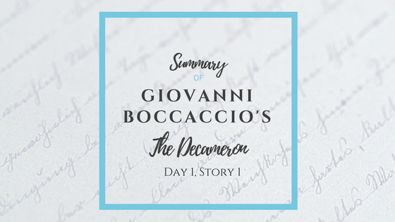 Summary of Giovanni Boccaccio's The Decameron Day 1 Story 1