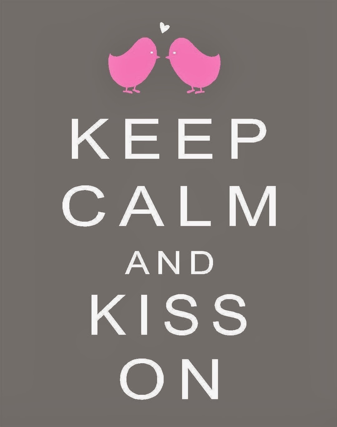 http://lollyjane.com/keep-calm-kiss-on/