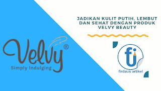 Kulit lembut dan sehat dengan produk velvy