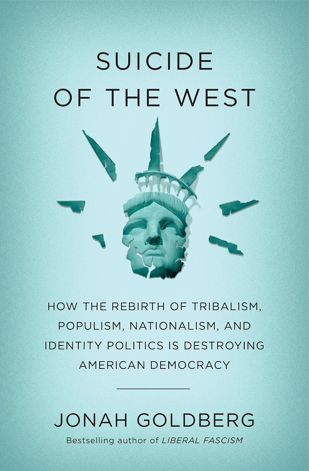 dac25522 Jonah Goldberg, Suicide of the West