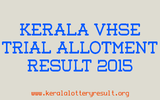 Kerala VHSE Trial Allotment Result 2015