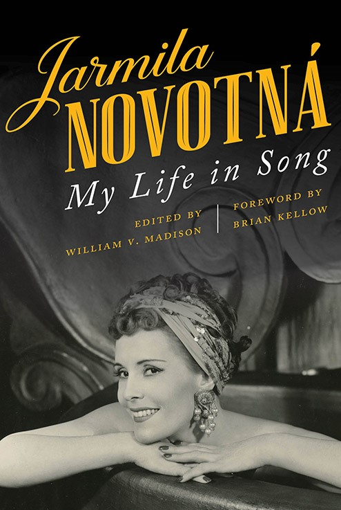IN REVIEW: Jarmila Novotná - MY LIFE IN SONG (The University Press of Kentucky ISBN 978-0-8131-7611-6)